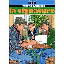 TENDRE BANLIEUE T.08 : LA SIGNATURE