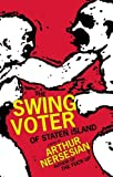 Front cover for the book The Swing Voter of Staten Island (The Five Books of Moses) by Arthur Nersesian
