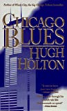 Chicago Blues, Hugh Holton, 0812544641