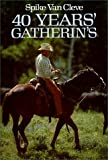 img - for Forty Years' Gatherin's book / textbook / text book