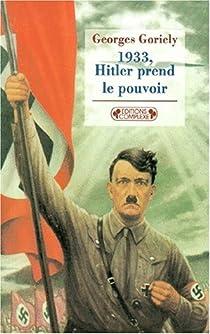 1933 : Hitler prend le pouvoir, nouvelle édition par Goriely