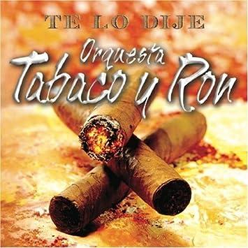 Te lo Dije by Orquesta Tabaco y Ron