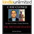CASE CLOSED The State of  Florida vs. George Zimmerman  THE TRUTH REVEALED