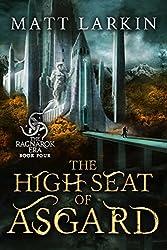 The High Seat of Asgard (The Ragnarok Era Book 4)