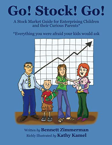 Go! Stock! Go!: A Stock Market Guide for Enterprising Children and their Curious Parents*