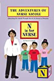 The Adventures of Nurse Nicole, Nicole M. Brown, 0989186709