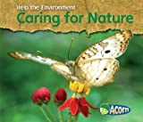 Caring for Nature, Charlotte Guillain, 1432908898