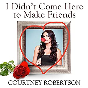 I Didn't Come Here to Make Friends Audiobook