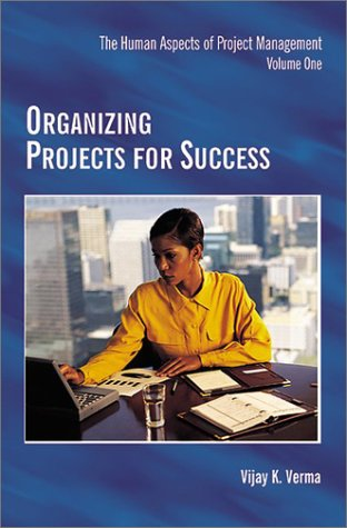 Organizing Projects for Success (Human Aspects of Project Management) (Human Aspects of Project Management, Volume One)