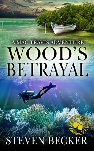 Wood's Betrayal: Action and Adventure in the Florida Keys (Mac Travis Adventures Book 7)