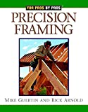 img - for Precision Framing (For Pros By Pros) book / textbook / text book