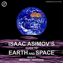 Isaac Asimov's Guide to Earth and Space | Livre audio Auteur(s) : Isaac Asimov Narrateur(s) : Michael Jackson