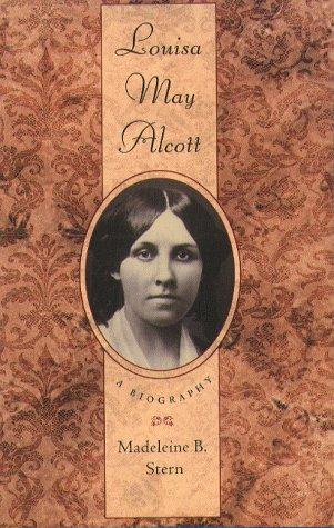 Louisa May Alcott: A Biography