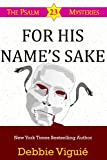For His Name's Sake (Psalm 23 Mysteries Book 7)
