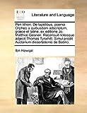 Peri Lithon de Lapidibus, Poema Orpheo a Quibusdam Adscriptum, Græce et Latine, Ex Editione Jo Matthiæ Gesneri Recensuit Notasque Adjecit Thomas Ty, Ibn Hawqal, 1140880071