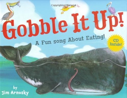 Gobble It Up! A Fun Song About Eating! by Scholastic Press