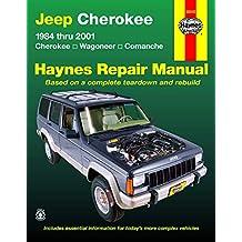 Jeep Cherokee, Wagoneer, Comanche, 1984-2001 Haynes Repair Manual: 1984 thru 2001 - Cherokee - Wagoneer - Comanche