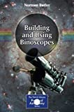 Building and Using Binoscopes (The Patrick Moore Practical Astronomy Series) 2015 edition by Butler, Norman (2014) Paperback