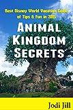disney world tickets orlando - Animal Kingdom Secrets: Best Disney World Vacation Guide of Tips & Fun in 2015