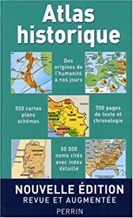 Atlas historique : De l'apparition de l'homme sur la terre au troisième millénaire par Hermann Kinder
