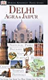 Front cover for the book Eyewitness Travel Guide: Delhi, Agra & Jaipur by Kate Poole