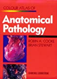 Colour Atlas of Anatomical Pathology, Cooke, Robin A. and Stewart, Brian, 0443050627