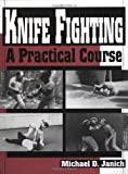 Knife Fighting: A Practical Course