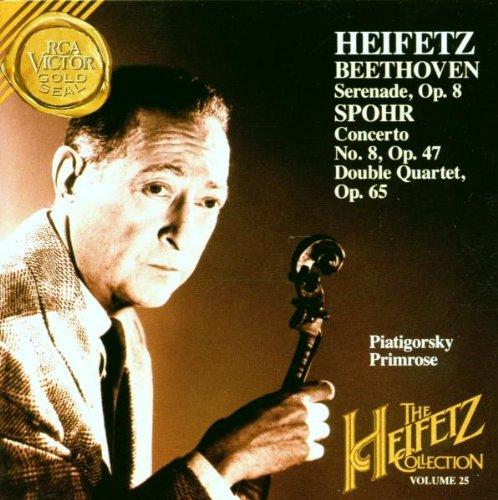 Heifetz Collection, Volume 25 - Beethoven: Serenade Op. 8/Spohr: Concerto No.8 Op. 47, Double Quartet Op. 65