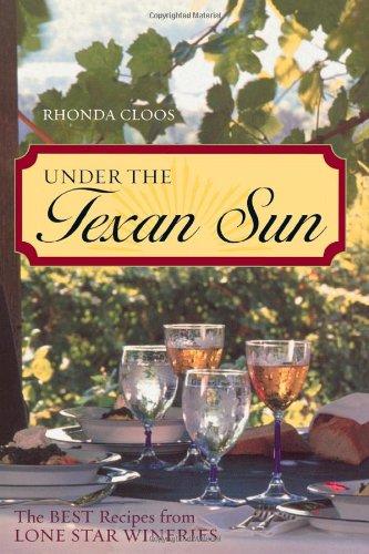 Under the Texan Sun: The Best Recipes from Lone Star - Sun City Texas