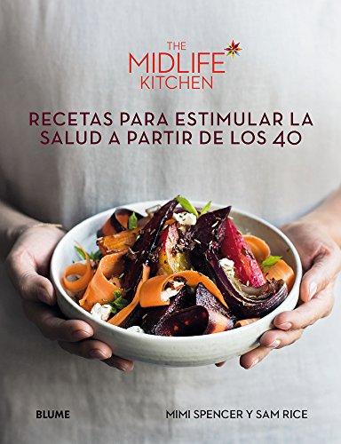 Book Cover: The Midlife Kitchen: Recetas para estimular la salud a partir de los 40