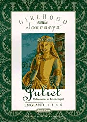Juliet : Midsummer at Greenchapel (Girlhood Journeys Book 3)