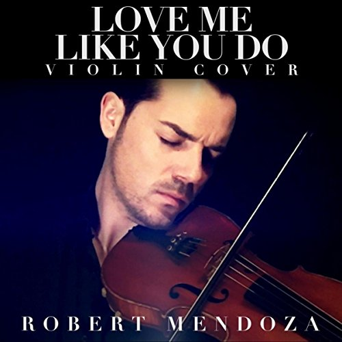 Kiki Do You Love Me Free Mp3 Download: Love Me Like You Do (Violin Cover) By Robert Mendoza On