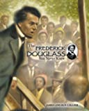 The Frederick Douglass You Never Knew, James Lincoln Collier, 0516258370