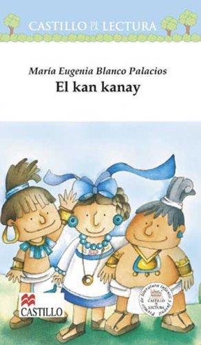 El Kan Kanay (Castillo de la Lectura Blanca) (Spanish Edition) pdf epub