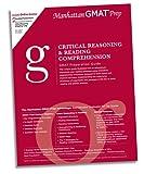 Critical Reasoning & Reading Comprehension GMAT Preparation Guide (Manhattan Gmat Prep)