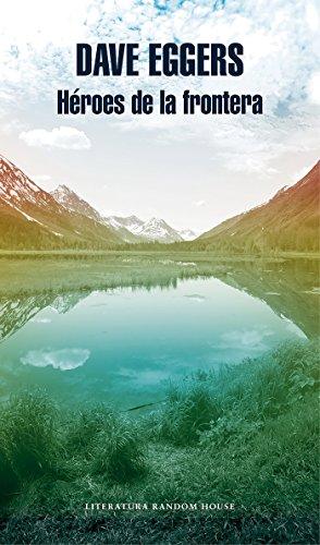Héroes de la frontera (Literatura Random House)