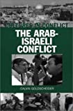 img - for Cultures in Conflict--The Arab-Israeli Conflict (The Greenwood Press Cultures in Conflict Series) book / textbook / text book