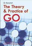 Theory and Practice of Go, Oscar Korschelt and Samuel P. King, 0804832250