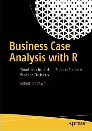 Business Case Analysis With R Simulation Tutorials To Support