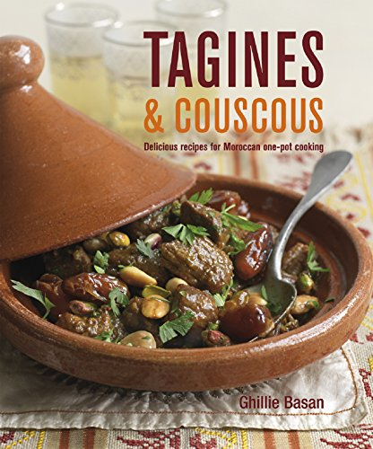 Tagines & Couscous: Delicious recipes for Moroccan one-pot cooking by Ghillie Basan