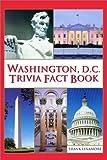 Washington, D. C. Trivia Fact Book, Frank J. Finamore, 0517218593