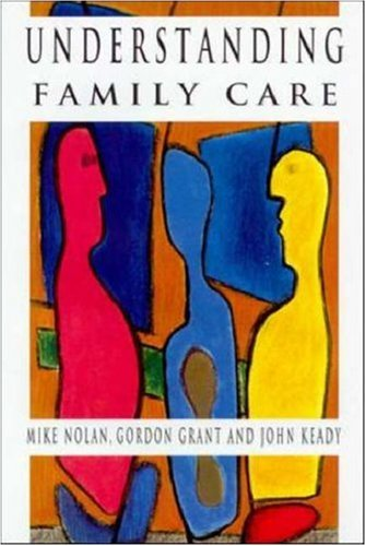 Understanding Family Care: A Multi-Dimensional Model of Caring and Coping (Multi Dimensional Model)