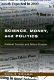 Science, Money, and Politics, Daniel S. Greenberg, 0226306356