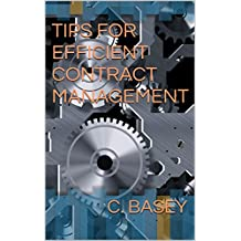TIPS FOR EFFICIENT CONTRACT MANAGEMENT
