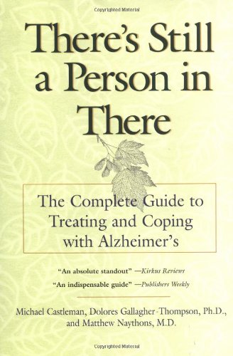 There's Still a Person in There: The Complete Guide to Treating and Coping with Alzheimer's pdf
