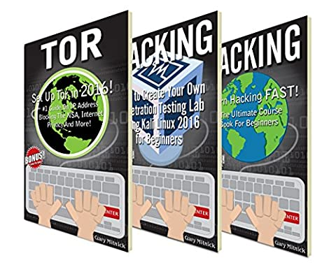 C#: 3 manuscripts - Access Deep Web Activity FAST! (Set up Tor 2016) + Create Your Own Pen Testing Lab + Ultimate Hacking Coursebook for beginners (computer ... hacking, programming, security networks)