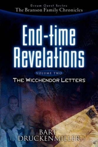 The Branson Family Chronicles (Dream Quest Series) End-time Revelations Continued: THE WICCHENDOR LETTERS by Bart Druckenmiller - Branson Shopping Mall