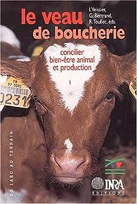 Le Veau de boucherie : Concilier bien-être animal et production par Isabelle Veissier