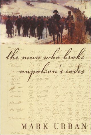 Book cover for The Man Who Broke Napoleon's Codes