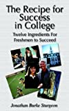The Recipe for Success in College, Jonathan Sturgeon, 1933912057